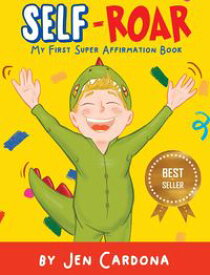 SELF ROARmy first super affirmation book【電子書籍】[ Jennifer Cardona ]