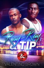 Ray-Ray & Tip【電子書籍】[ Valentino Brown ]