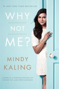Why Not Me?【電子書籍】[ Mindy Kaling ]
