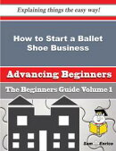 How to Start a Ballet Shoe Business (Beginners Guide)
