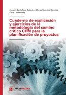 Cuaderno de explicación y ejercicios de la metodología del camino crítico CPM para la planificación de p…