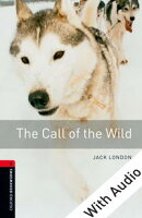 The Call of the Wild - With Audio Level 3 Oxford Bookworms Library