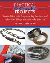 Practical Paracord ProjectsSurvival Bracelets, Lanyards, Dog Leashes, and Other ...