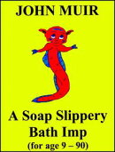 A Soap Slippery Bath Imp