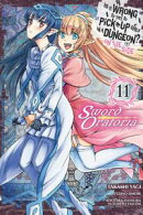 Is It Wrong to Try to Pick Up Girls in a Dungeon? On the Side: Sword Oratoria, Vol. 11 (manga)