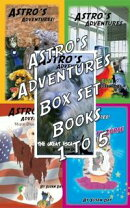 Astro's Adventures Illustrated Box Set Books 1 to 5