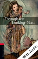 Through the Looking-Glass - With Audio Level 3 Oxford Bookworms Library