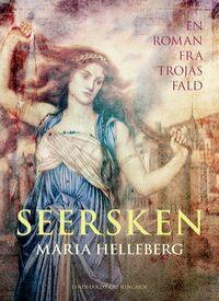 Seersken. En roman fra Trojas fald【電子書籍】[ Maria Helleberg ]