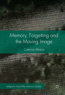 Memory, Forgetting and the Moving Image