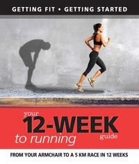 Your 12 Week Guide to Running: From Your Armchair to a 5 Km Race in 12 Weeks【電子書籍】[ Daniel Ford ]