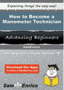 How to Become a Manometer Technician