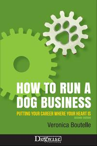 HOWTORUNADOGBUSINESSPUTTINGYOURCAREERWHEREYOURHEARTIS2NDEDITION