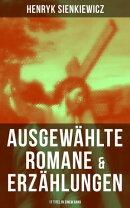 Ausgewählte Romane & Erzählungen von Henryk Sienkiewicz (17 Titel in einem Band)