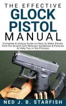 The Effective Glock Pistol Manual