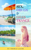 Sex, Drugs & Goan Trance