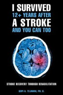 I Survived 12+ Years After a Stroke and You Can Too