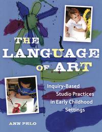 The Language of ArtReggio-Inspired Studio Practices in Early Childhood Settings【電子書籍】[ Ann Pelo ]