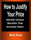 How to Justify Your Price: Identify Unique Benefits That Increase Value