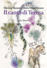 Il canto di Teresa【電子書籍】[ Maria Nives Manara ]