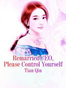 Remarried CEO, Please Control Yourself