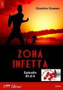 Zona infetta ep. #3