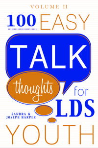100EasyTalkThoughtsforLDSYouth,Volume2