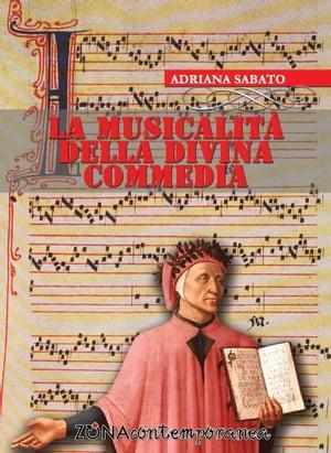 La musicalit? della Divina Commedia【電子書籍】[ Adriana Sabato ]