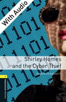 Shirley Homes and the Cyber Thief - With Audio Level 1 Oxford Bookworms Library