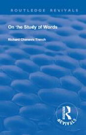 Revival: On the Study of Words (1904)【電子書籍】[ Richard Chenevix Trench ]