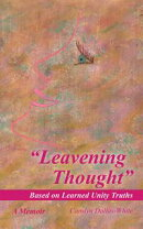 """Leavening Thought"" Based on Learned Unity Truths"