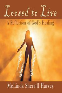LoosedtoLiveAReflectionofGod'sHealing