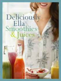 Deliciously Ella: Smoothies & Juices Bite-size Collection【電子書籍】[ Ella Mills (Woodward) ]