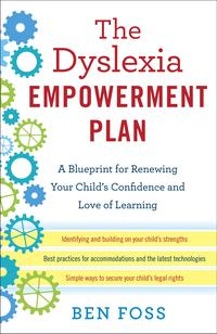 The Dyslexia Empowerment PlanA Blueprint for Renewing Your Child's Confidence and Love of Learning【電子書籍】[ Ben Foss ]