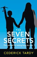 The Seven Secrets of Extremely Successful Mothers: The Manual for Raising Boys to Men