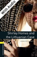 Shirley Homes and the Lithuanian Case - With Audio Level 1 Oxford Bookworms Library