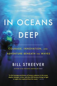 In Oceans DeepCourage, Innovation, and Adventure Beneath the Waves【電子書籍】[ Bill Streever ]