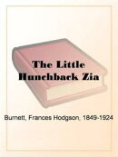 The Little Hunchback Zia