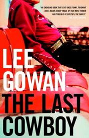 The Last Cowboy【電子書籍】[ Lee Gowan ]