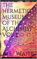 The Hermetic Museum of the Alchemist Vol 3
