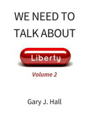 We Need to Talk About Liberty (Volume 2)