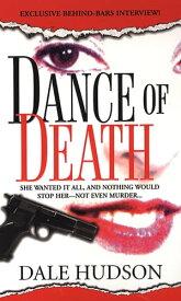 Dance Of Death【電子書籍】[ Dale Hudson ]