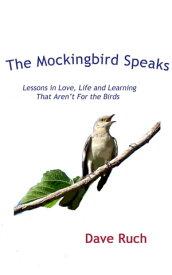The Mockingbird Speaks【電子書籍】[ Dave Ruch ]