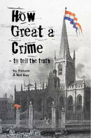 How Great a Crime: to Tell the Truth