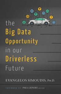 The Big Data Opportunity in our Driverless Future【電子書籍】[ Evangelos Simoudis ]