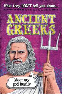 What They Don't Tell You About: Ancient Greeks【電子書籍】[ Robert Fowke ]