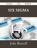Six Sigma 148 Success Secrets - 148 Most Asked Questions On Six Sigma - What You Need To Know