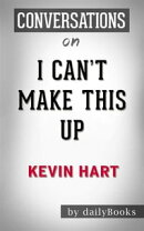 I Can't Make This Up: Life Lessons byKevin Hart   Conversation Starters
