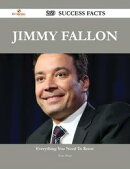 Jimmy Fallon 269 Success Facts - Everything you need to know about Jimmy Fallon