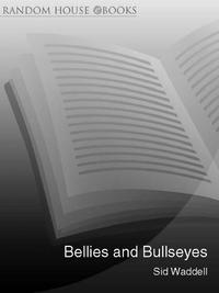Bellies and BullseyesThe Outrageous True Story of Darts【電子書籍】[ Sid Waddell ]