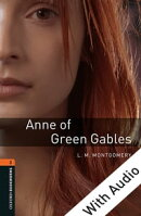 Anne of Green Gables - With Audio Level 2 Oxford Bookworms Library